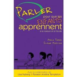 Parler pour que les enfants apprennent à la maison et à l'école (Faber / Mazlish)